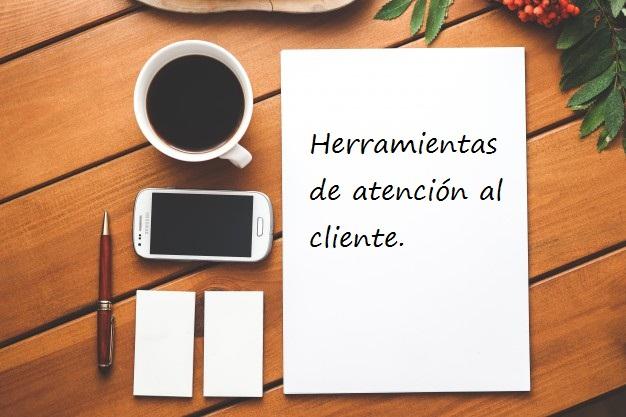 Herramientas de atención al cliente